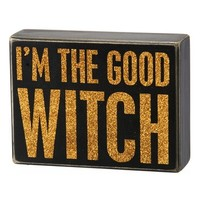 Primitives by Kathy 'I'm the Good Witch' Box Sign