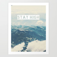 Stay High Art Print by Jane Smith