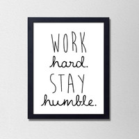 Work Hard Stay Humble Black and White Typography Poster. Minimalist Art. Modern Home Decor. Office Decor. Inspirational and Motivational