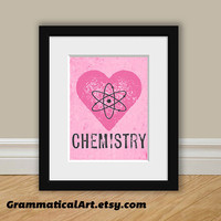 Love Chemistry Print - Perfect Science Gift for Your Favorite Scientist, Chemist, Teacher, Friend
