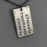 STRENGTH ENDURANCE COURAGE NECKLACE - Nickel pendant with 18 inch gunmetal chain