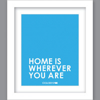 Sale 25% Off - Print Home Is Wherever You Are (8X10)