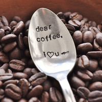 Dear Coffee, I Love You -  Vintage Coffee Spoon for COFFEE LOVERS