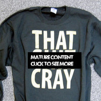 2 (choose both sizes) That Sh&% Cray GOLD on BLACK Sweatshirt mature Limited Print All Sizes: s, m, l, xl, xxl, xxxl