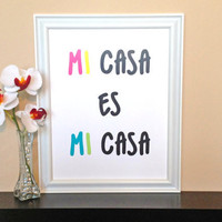 "Multi-color ""Mi Case Es Mi Casa"" funny digital art print poster"