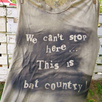 Fear and Loathing in Las Vegas We can't stop here This is Bat Country Upcycled Tank Top T Shirt Large