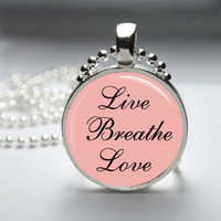 Round Glass Pendant Bezel Pendant Live Breathe Love Necklace Photo Pendant Art Pendant With Silver Ball Chain (A3856)