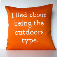 decorative pillow eco friendly  I Lied About Being The Outdoors Type ( orange and white) organic cotton cushion cover, pillow, 16&quot;, 41cms