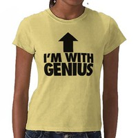 Im With Genius T Shirts from Zazzle.com