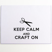 Christmas in July Sale - Keep Calm And Craft On - Gray