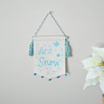 embroidered Mini Banner, Holiday gift, Christmas Home Decor, holiday decor, Holiday wall art, let it snow holiday wall hanging