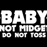 T-Shirt Hell :: Baby Shirts :: BABY - NOT MIDGET (DO NOT TOSS)