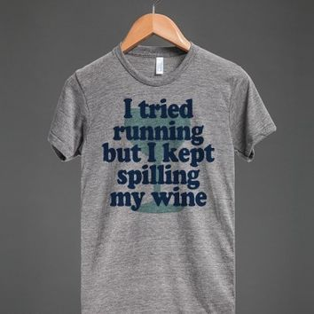 I Tried Running But I Kept Spilling My Wine-Athletic Grey T-Shirt