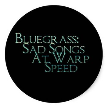 Bluegrass: Sad Songs At Warp Speed