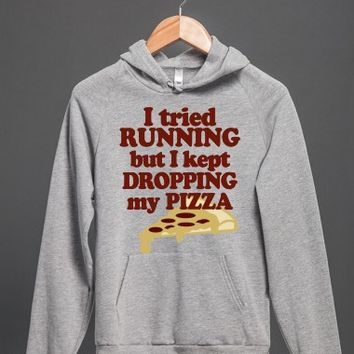 I Tried Running But I Kept Dropping My Pizza