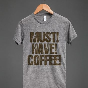 Must Have Coffee Funny Caffeine Addict Coffee Lover Humor