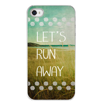 iphone 4s cover with quote . iphone 4 case . beach photography . typography . gift for her . dreamy . vintage style . Let's Run Away