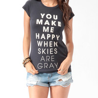 You Make Me Happy Tee