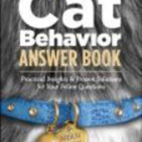 The Cat Behavior Answer Book: Practical Insights & Proven Solutions for Your Feline Questions (Answer Book (Storey))