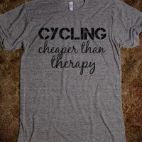 Cycling, cheaper than therapy - Workout Shirts