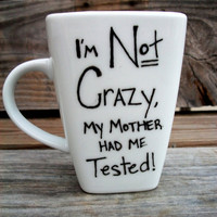 SALE Big Bang Theory I am Not Crazy Funny Coffee MMMug / Tea Cup mug