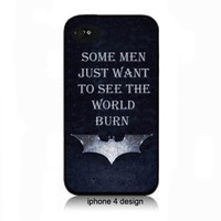 Batman Dark Knight Rises, &quot;Some Men Just Want To See The World Burn&#x27; Iphone 4/4s case, Iphone cell phone accessory cover