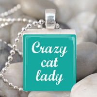 Scrabble Tile Pendant Crazy Cat Lady Pendant Cat Necklace With Silver Ball Chain (A493)