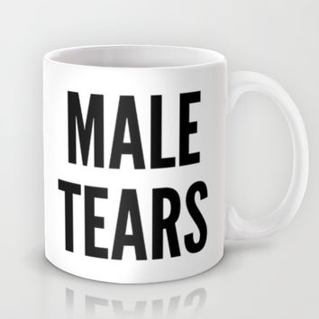 Male Tears Mug by CreativeAngel | Society6