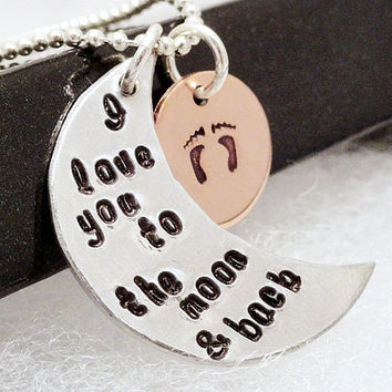 I Love You To The Moon and Back - Hand Stamped Necklace - Personalized Necklace