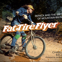 Fat Tire Flyer: Repack and the Birth of Mountain Biking Hardcover – October 1, 2014