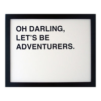 oh darling, let&#x27;s be adventurers screenprinted poster - black