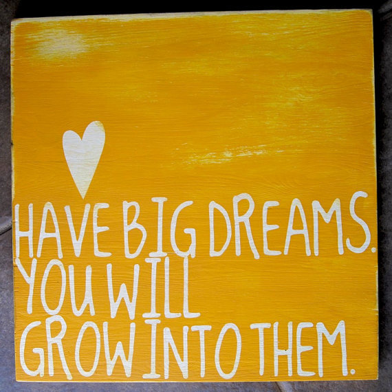 Have Big Dreams Inspirational Word Art