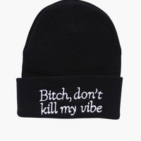 B*tch Don't Kill My Vibe Beanie