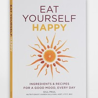 Eat Yourself Happy By Gill Paul - Assorted One Size- Assorted One