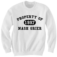 NASH GRIER SWEATSHIRT PROPERTY OF NASH GRIER ASK NASH NASHTY VINE COMPILATIONS COOL SHIRTS CELEBRITY SHIRTS