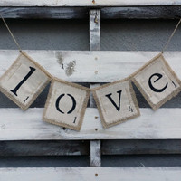 Love Burlap and Fabric Banner, Scrabble Banner, Rustic Wedding Decor, Love Banner, Rustic Home Decor, Photo Prop, Valentines Banner