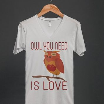 Owl You Need Is Love T Shirt - Many styles and colors to choose from
