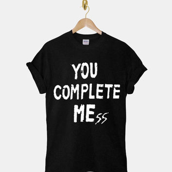 You Complete Mess,5 seconds of summer DTG ScreenPrint 100% pre-shrunk cotton for t shirt mens and t shirt woman at kahitna