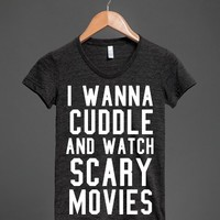 I Wanna Cuddle and Watch Scary Movies