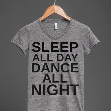 Sleep All Day Dance All Night