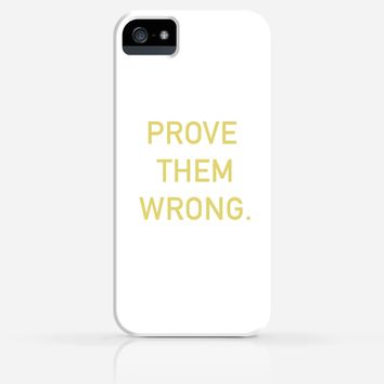 Prove Them Wrong Text Quotes Inspirational iPhone 4/4s iPhone 5/5s Case