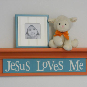 "Orange and Teal Baby Nursery Shelves, Child Be Inspired Gift, 24"" Orange Shelf with Turquoise Sign Inspirational Quote - Jesus Loves Me"