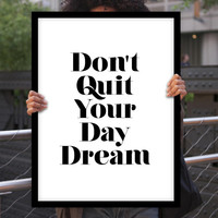 """Typography Poster Motivational Print Wall Decor """"Don't Quit Your Daydream"""" Wall Decor Home Decor Wall Art Fall Trends Autumn Trends"""
