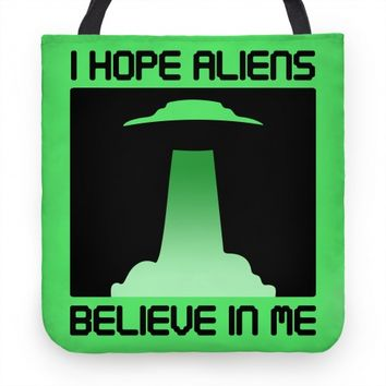 I Hope Aliens Believe In Me