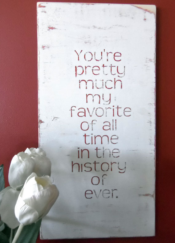 Typography Wall Art- You&#x27;re Pretty Much My Favorite Wood SIgn