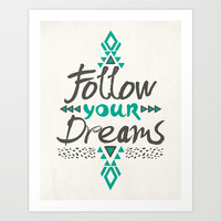 Follow Your Dreams Art Print by Pom Graphic Design