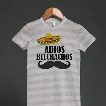 adios bitchachos jrs | Fitted T-shirt | Skreened