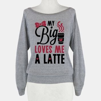 My Big Loves Me A Latte