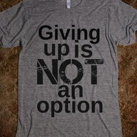 Giving up is not an option! - Workout Shirts