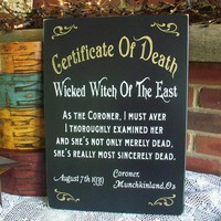 Death Certificate Wicked Witch Of The East Wizard Of Oz Wood Sign
